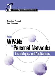 From WPANs to Personal Networks: Technologies and Applications ebook by Prasad, Ramjee