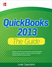 QuickBooks 2013 The Guide ebook by Leslie Capachietti