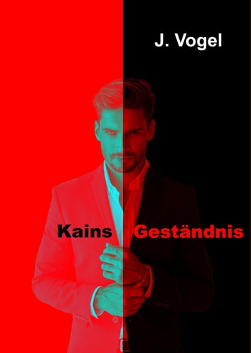 Kains Geständnis ebook by J. Vogel