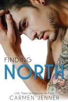 Finding North ebook by Carmen Jenner