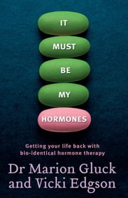 It Must Be My Hormones ebook by Marion Gluck