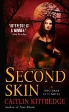 Second Skin ebook by Caitlin Kittredge