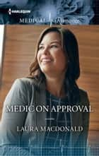 Medic on Approval ebook by Laura MacDonald