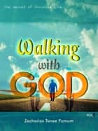 Walking With God (Volume One) ebook by Zacharias Tanee Fomum