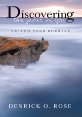 Discovering the Jabez in You - Extend Your Borders ebook by Rose, Denrick O.