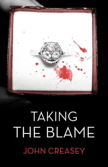 Taking the Blame: (Writing as Anthony Morton) ebook by John Creasey