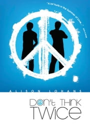 Don't Think Twice ebook by Alison Lohans