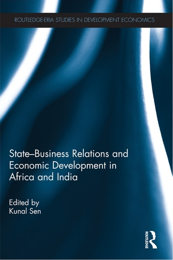 State-Business Relations and Economic Development in Africa and India ebook by