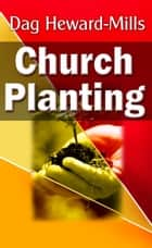 Church Planting ebook by Dag Heward-Mills