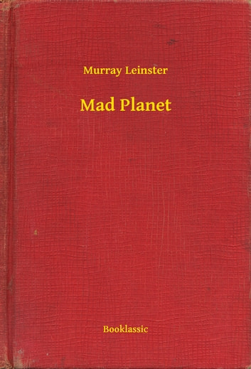 Mad Planet ebook by Murray Leinster