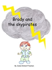 Brody and the Skypirates ebook by Jesse Kimmel-Freeman