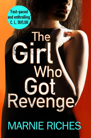 The Girl Who Got Revenge (George McKenzie, Book 5) ebook by Marnie Riches