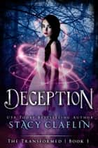 Deception ebook by Stacy Claflin
