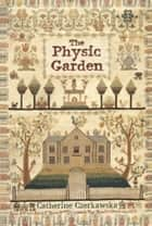 The Physic Garden ebook by Catherine Czerkawska