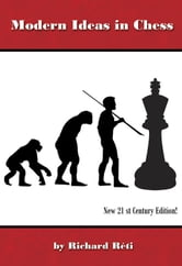 Modern Ideas in Chess ebook by Richard Reti