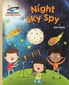 Reading Planet - Night Sky Spy - Gold: Galaxy ebook by Zoe Clarke