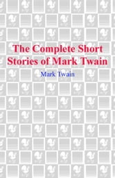 The Complete Short Stories of Mark Twain ebook by Mark Twain