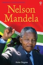 Nelson Mandela: Usborne Young Reading: Series One ebook by Katie Daynes