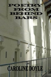 Poetry From Behind Bars ebook by Caroline Doyle