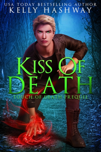 Kiss of Death (Touch of Death 0) ebook by Kelly Hashway