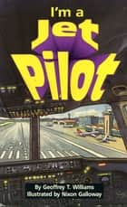 I'm a Jet Pilot ebook by Geoffrey T Williams