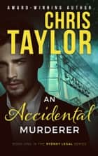 An Accidental Murderer ebook de Chris Taylor