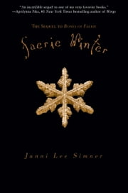 Faerie Winter - Book 2 of the Bones of Faerie Trilogy ebook by Janni Lee Simner