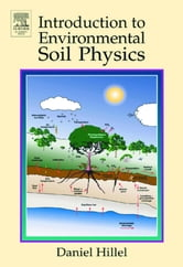 Introduction to Environmental Soil Physics ebook by Hillel, Daniel