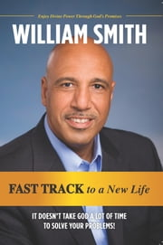 FAST TRACK to a New Life ebook by William Smith Sr