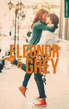Eleonor & Grey ebook by Brittainy c. Cherry, Marie-christine Tricottet