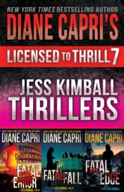 Licensed to Thrill 7 - Jess Kimball Thrillers Books 4-6 ebook by Diane Capri