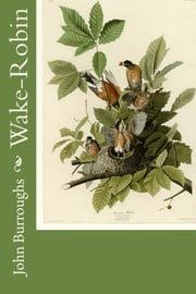 Wake-Robin ebook by John Burroughs