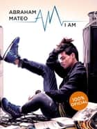 Abraham Mateo. I AM ebook by Varios Autores
