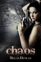 Chaos, Agents of Evil Series, Book 2 ebook by Megan Duncan