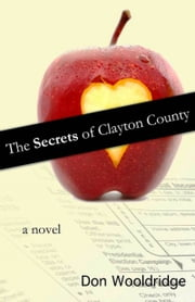 The Secrets of Clayton County Vol. 1 ebook by Don Wooldridge