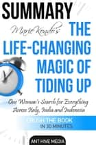 Marie Kondo's The Life Changing Magic of Tidying Up The Japanese Art of Decluttering and Organizing | Summary ebook by Ant Hive Media