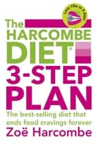 The Harcombe Diet 3-Step Plan ebook by Zoë Harcombe