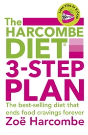 The Harcombe Diet 3-Step Plan - Lose 7lbs in 5 days and end food cravings forever ebook by Zoë Harcombe