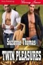 Twin Pleasures ebook by Suzanne Thomas