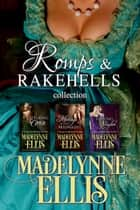 Romps & Rakehells Collection 1-3 - Romps & Rakehells ebook by Madelynne Ellis