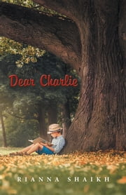 Dear Charlie ebook by Rianna Shaikh
