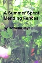 A Summer Spent Mending Fences ebook by