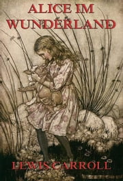 Alice im Wunderland ebook by Lewis Carroll, Antonie Zimmermann, Arthur Rackham