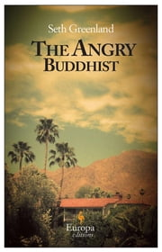 The Angry Buddhist ebook by Seth Greenland