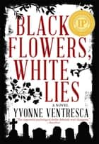 Black Flowers, White Lies ebook by