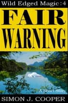 Fair Warning ebook by Simon J. Cooper