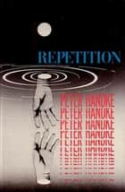 Repetition ebook by Peter Handke, Ralph Manheim