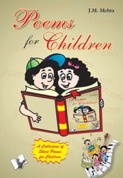 Poems for Children: - ebook by J.M MEHTA