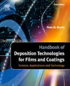 Handbook of Deposition Technologies for Films and Coatings ebook by Peter M. Martin