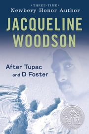 After Tupac and D Foster ebook by Jacqueline Woodson